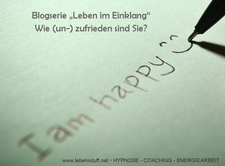 """Blogserie """"Leben im Einklang"""" – Wie (un)zufrieden sind Sie?  Machen Sie den Zufriedenheitstest!"""